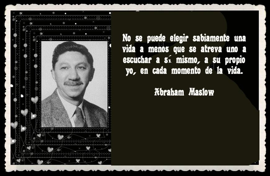 CITAS Y FRASES ILUSTRADAS ABRAHAMMASLOW