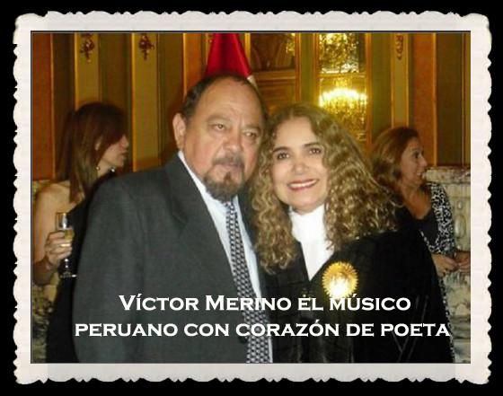 Víctor Merino el músico peruano con corazón de poeta.