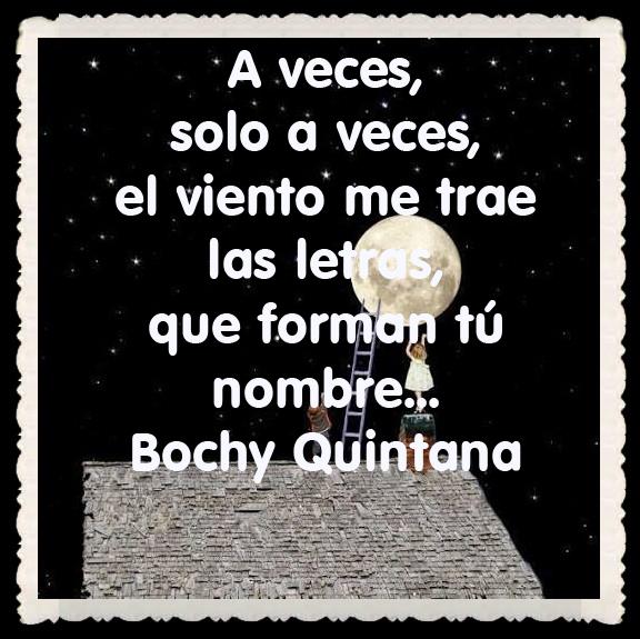 Bochy Quintana  FRASES BONITAS CITAS Y PENSAMIENTOS      (74)