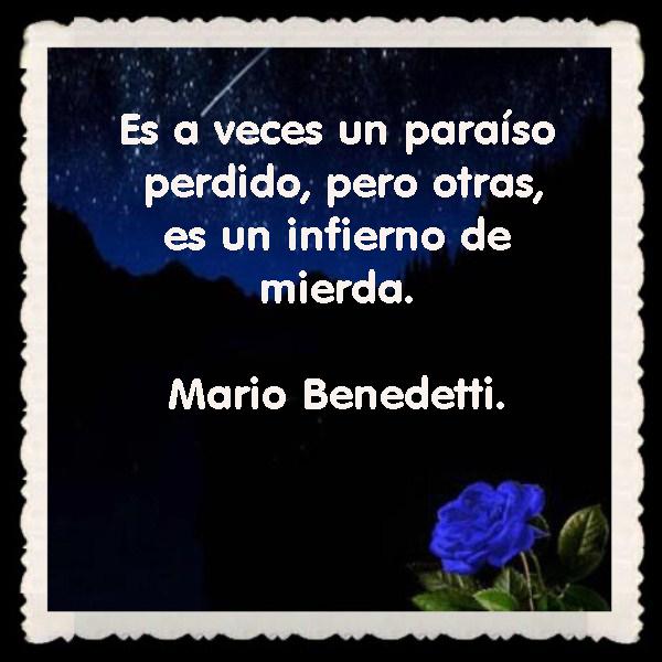 Mario Benedetti FRASES BONITAS CITAS Y PENSAMIENTOS      (17)