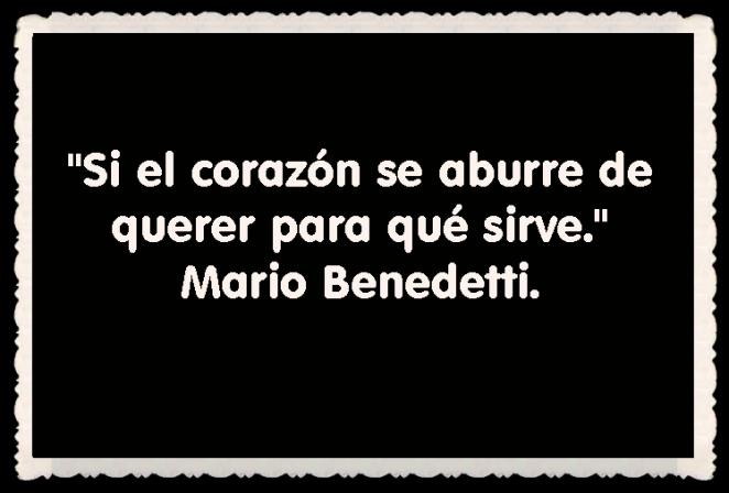 Mario Benedetti  FRASES BONITAS CITAS Y PENSAMIENTOS      (22)