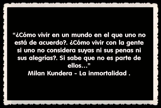 Milan Kundera  FRASES BONITAS CITAS Y PENSAMIENTOS      (22)