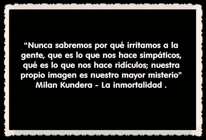 Milan Kundera - La inmortalidad FRASES BONITAS CITAS Y PENSAMIENTOS      (22)