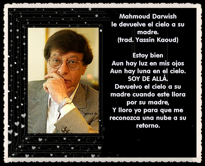 POR UN ESTADO RECONOCIDO PALESTINA  -MAHMUD DARWISH POETA ARABE (78)