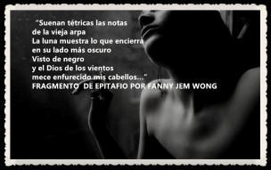 FRAGMENTO DE EPITAFIO POR FANNY JEM WONG