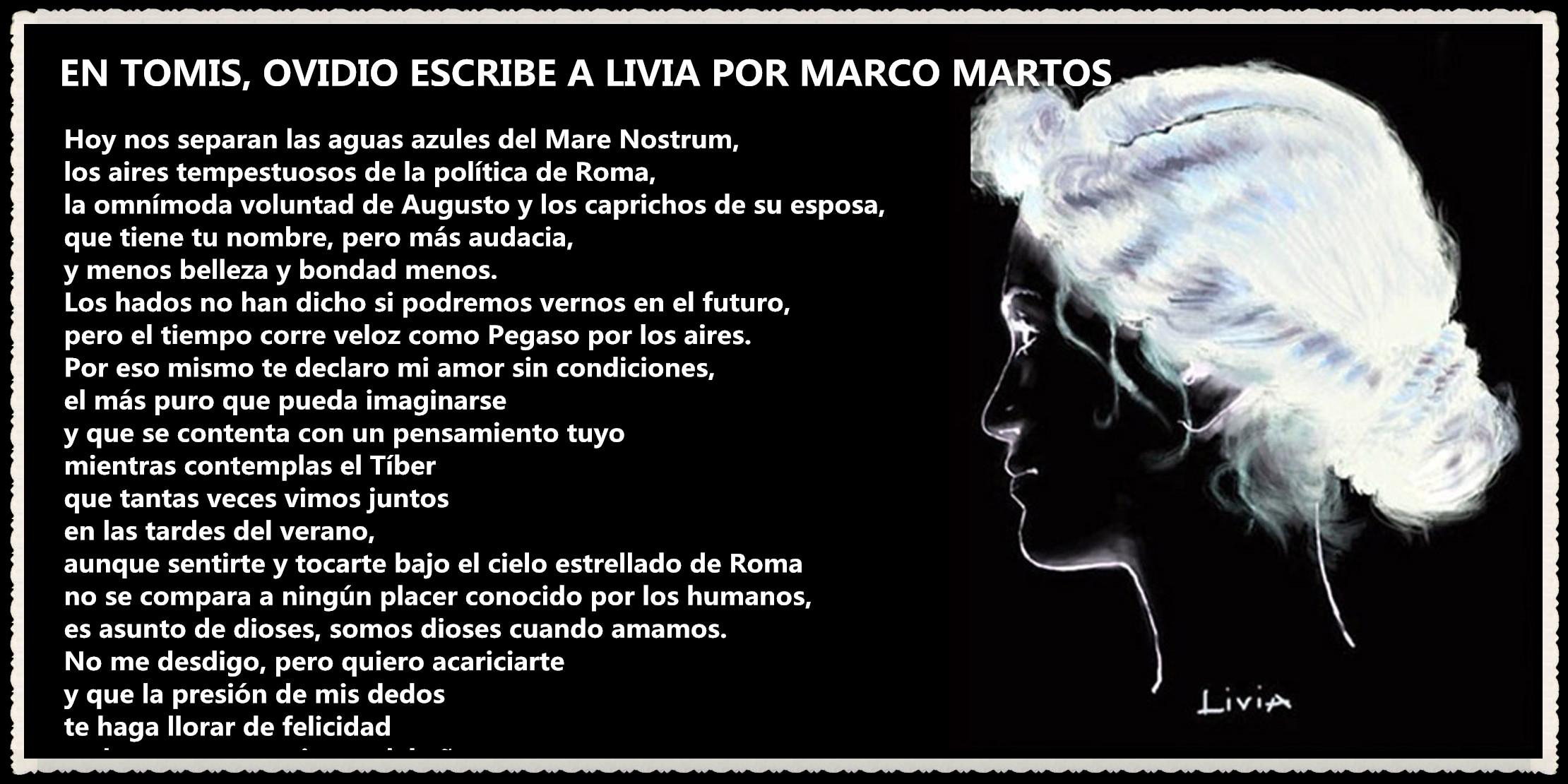 POEMAS DE MARCO MARTOS  . EN TOMIS, OVIDIO ESCRIBE A LIVIA