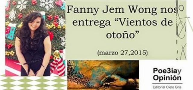 Poe3ía y Opinión-www-editorialcielogris-blogspot-com-FANNY JEM WONG_副本