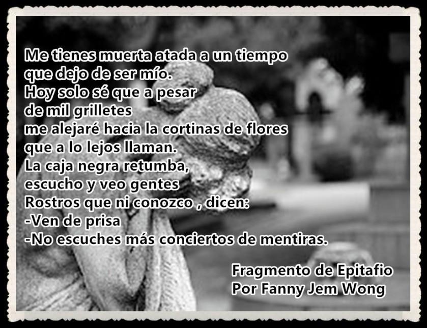 10 Fragmento de Epitafio Por Fanny Jem Wong
