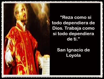 PENSAMIENTOS DE San Ignacio de Loyola fue un religioso español-fundador de la Compañía de Jesús-JESUITA (156)