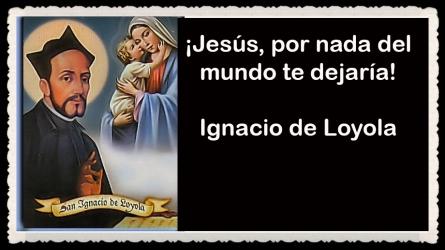 PENSAMIENTOS DE San Ignacio de Loyola fue un religioso español-fundador de la Compañía de Jesús-JESUITA (3)