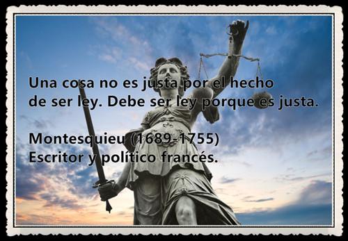 Una cosa no es justa por el hecho de ser ley. Debe ser ley porque es justa.