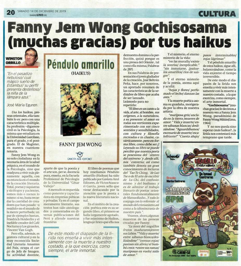 """La SOCIEDAD LITERARIA AMANTES DEL PAÍS felicita a la talentosa poeta y   Mg en Psicología, FANNY JEM WONG (nuestra Directora de Imagen)) por el   artículo que hoy día, -14 de diciembre- ha sido publicado en el DIARIO   UNO, con la firma del maestro WINSTON ORRILLO, bajo el título: """"Fanny   Jem Wong – Gochisosama (muchas gracias) por tus haikus"""",.en donde   analiza su bello y valioso libro de haikus, """"PÉNDULO AMARILLO"""". Hay que   resaltar que el Dr. Winston Orrillo hace una mención especial a su gran   labor como gestora cultural y docente en la Universidad César Vallejo."""