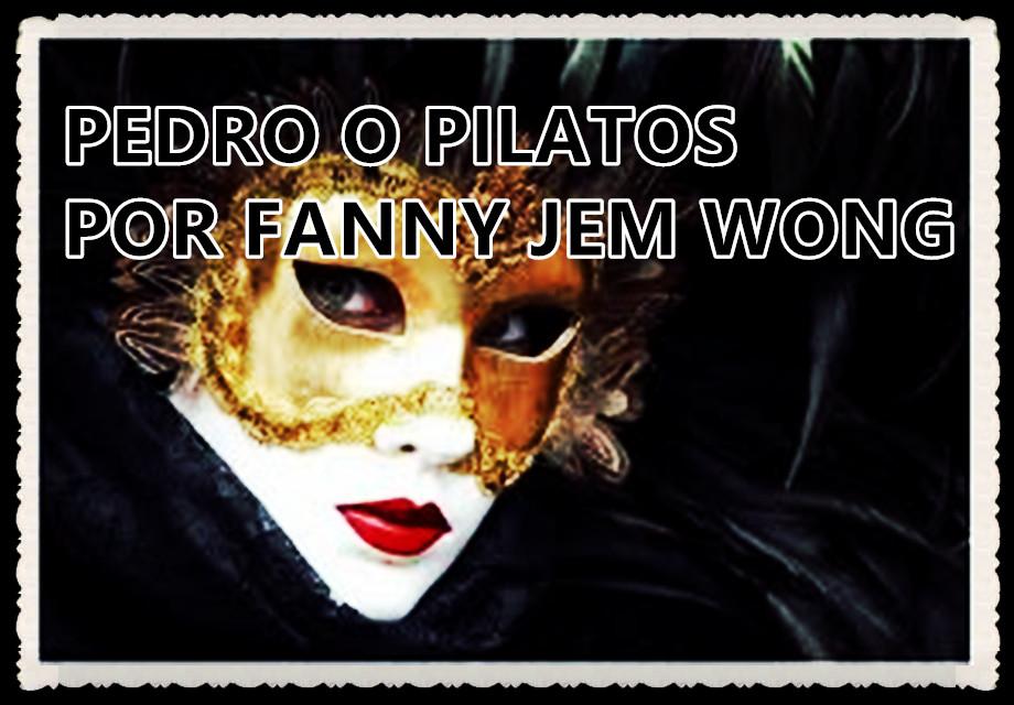 Pedro o Pilatos por Fanny Jem Wong